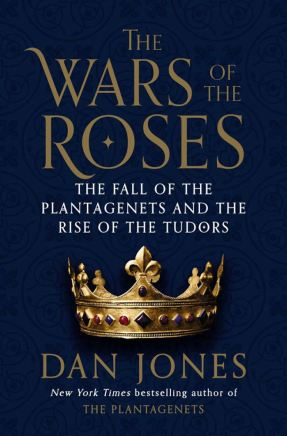 The Wars of the Roses - Dan Jones